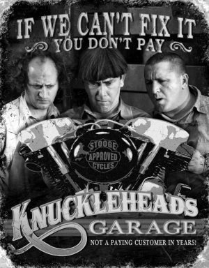 (3 - Stooges) If We Can't Fix It You Don't Pay (Knucklehead Garage)