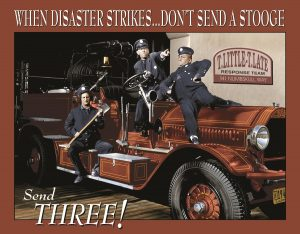 3 Stooges - When Disaster Strikes…Don't Send A Stooge, Send Three!