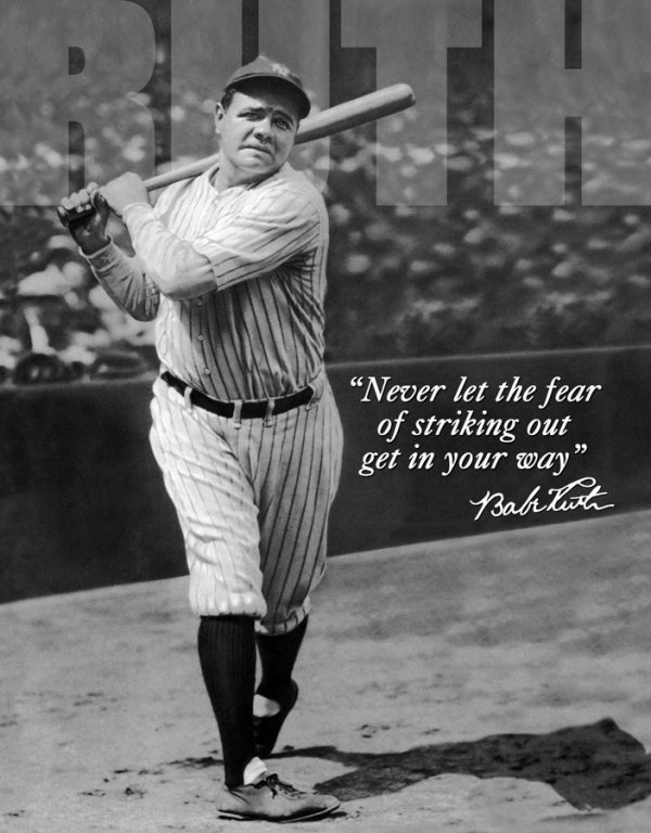 Babe Ruth - Never Let The Fear Of Striking Out Get In Your Way