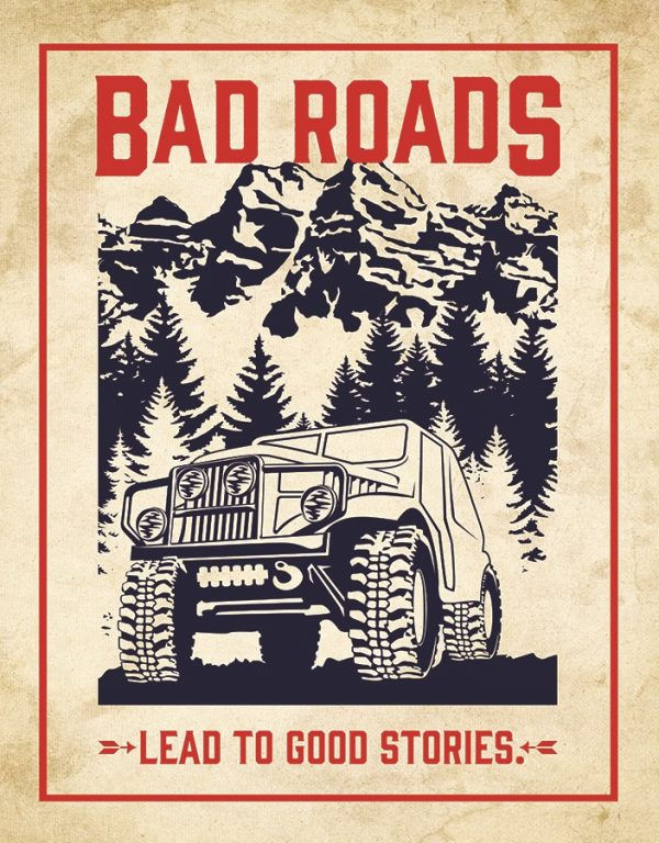 Bad Roads Lead To Good Stories (Jeep)