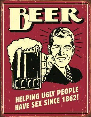 Beer Helping Ugly People….