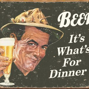 Beer It's What For Dinner