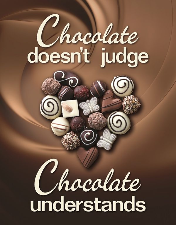 Chocolate Doesn't Judge - Chocolate Understands