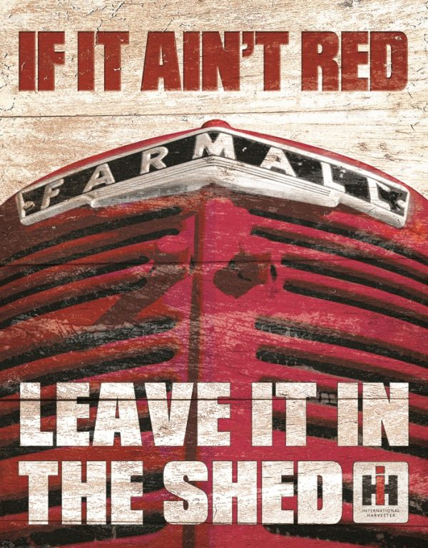 Farmall Tractors - If It Ain't Red Leave It In The Shed