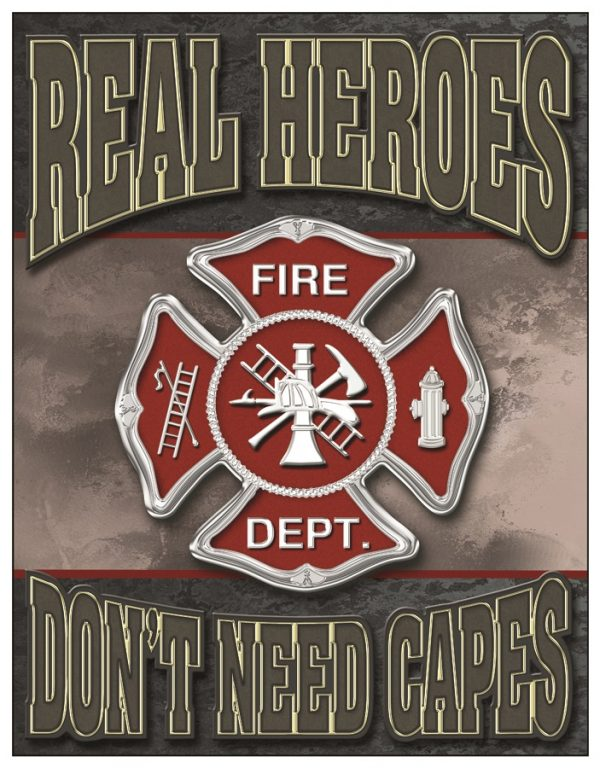 Fireman - Real Heroes Don't Need Capes