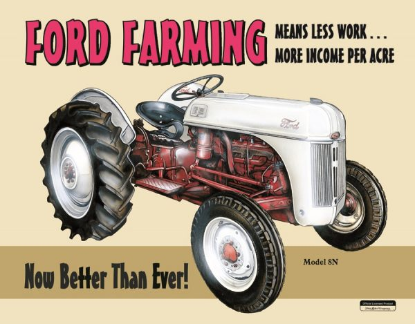 Ford Farming - Means Less Work…More Income Per Acre