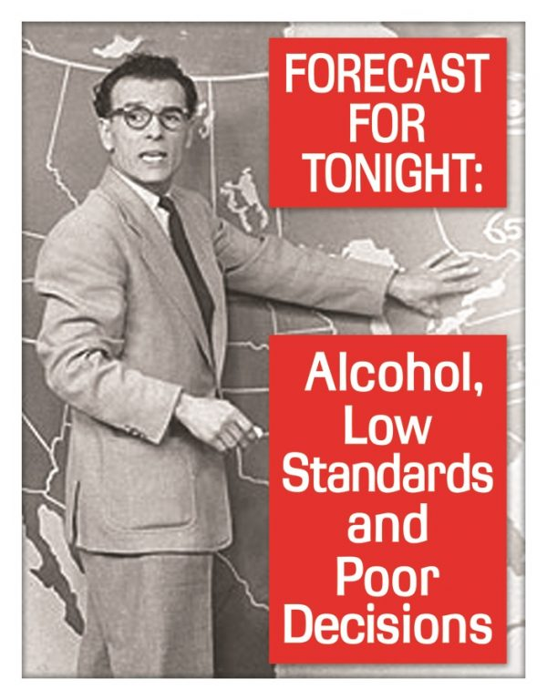 Forecast For Tonight - Alcohol, Low Standards