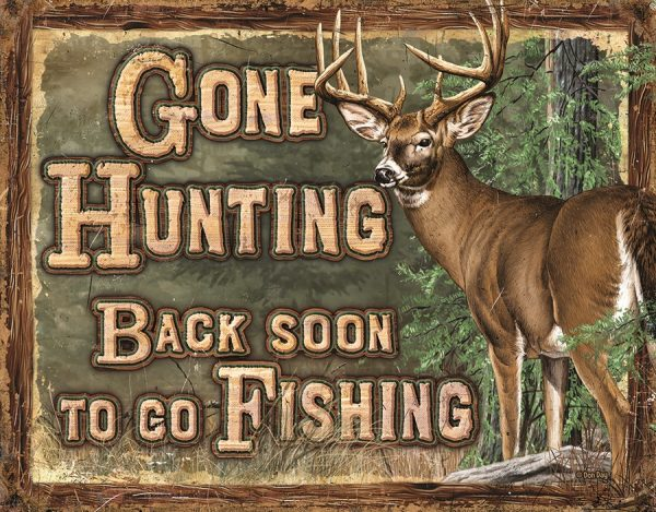 Gone Hunting - Back Soon To Go Fishing
