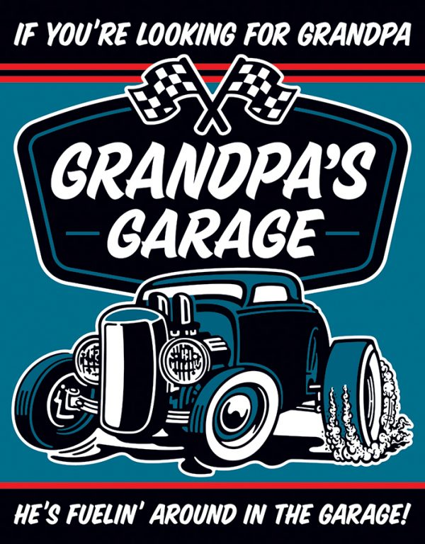 Grandpa's Garage - If Your Looking for Grandpa He's Out Fueling Around in the Garage