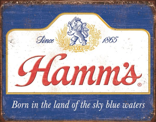 Hamm's - Born In The Land Of The Sky Blue Waters - Since 1865