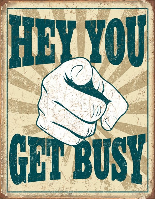 Hey You Get Busy