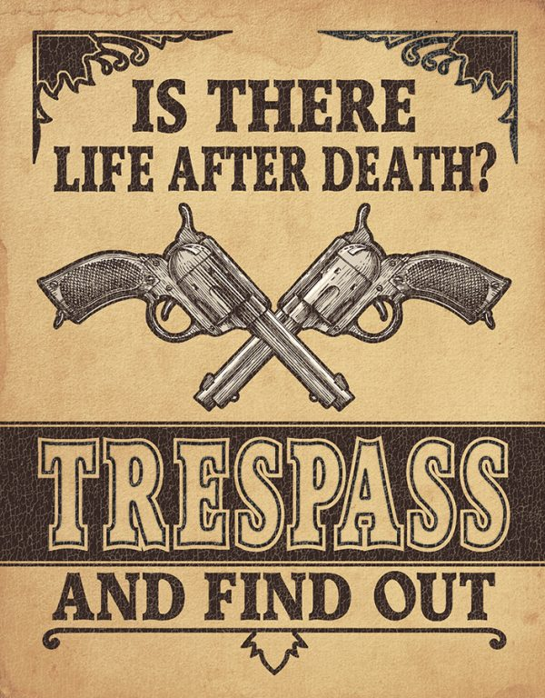 Is There Life After Death? Trespass and Find Out