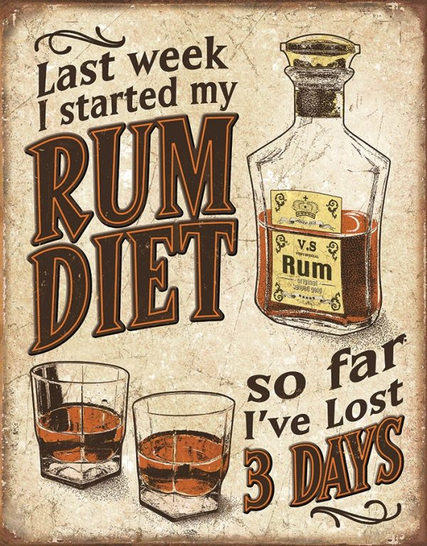 Last Week I Started My Rum Diet, So Far I Have Lost 3 Days