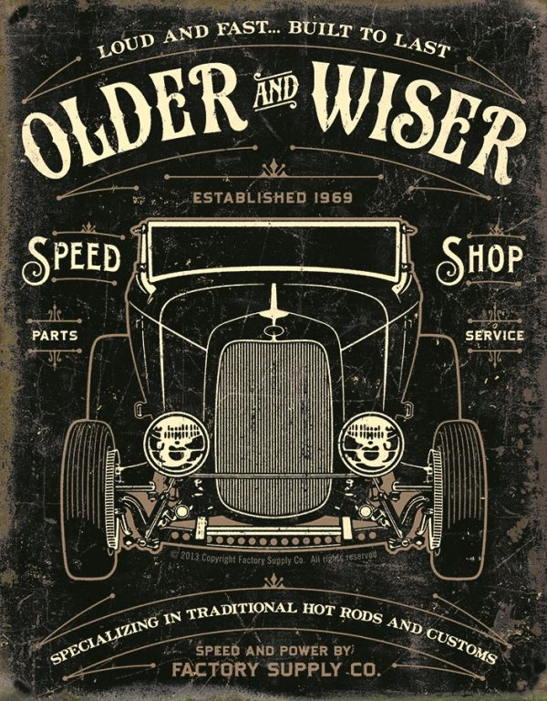 Loud And Fast… Built To Last - Older And Wiser Speed Shop