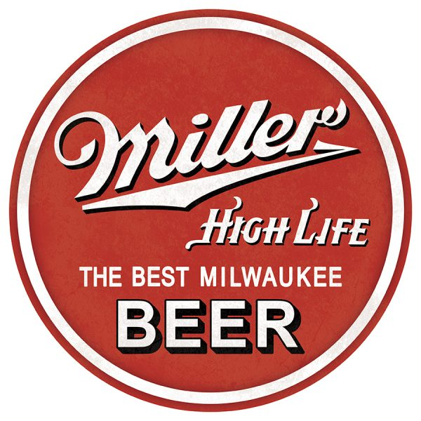 Miller High Life - The Best Milwaukee Beer - Round