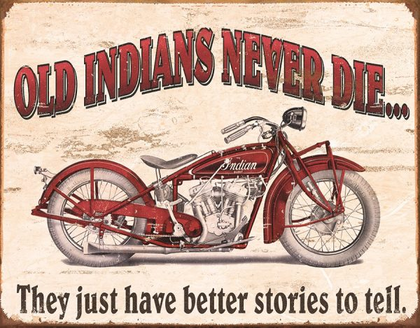 Old Indians Never Die They Just Have