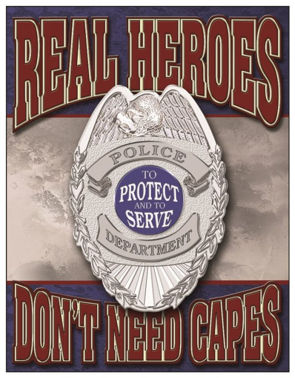 Police - Real Heroes Don't Need Capes (Badge)