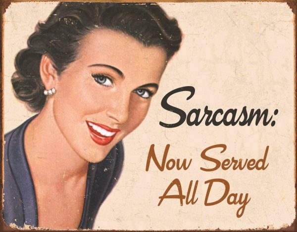 Sarcasm Now Served All Day