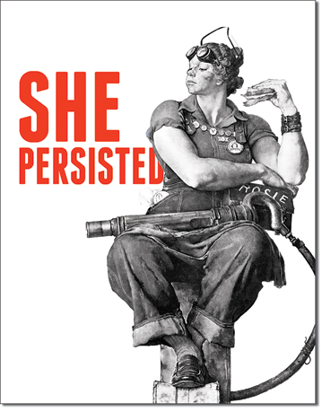 She Persisted - Rosie the Riveter