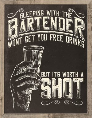 Sleeping With The Bartender Won't Get You Free Drinks - But It's Worth A Shot