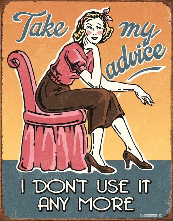 Take My Advice....