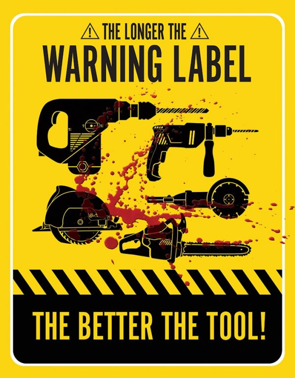 The Longer The Warning Label - The Better The Tool