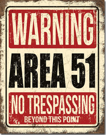 Warning Area 51 - No Trespassing Beyond This Point