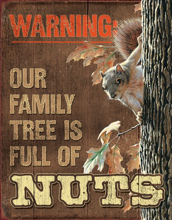 Warning Our Family Tree is Full of Nuts