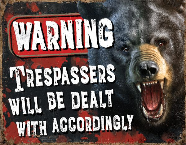 Warning Trespassers Will be Dealt With Accordingly