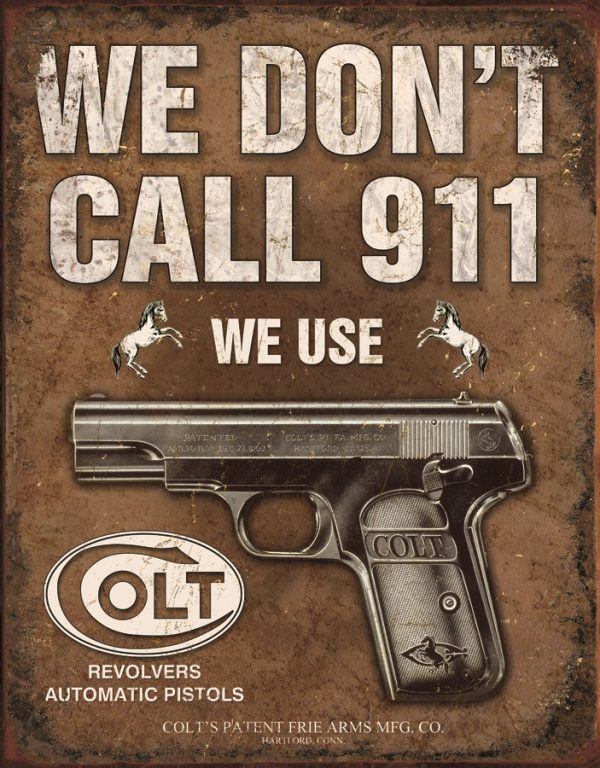 We Don't Call 911 We Use Colt