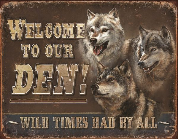 Welcome To Our Den - Wild Times Had By All