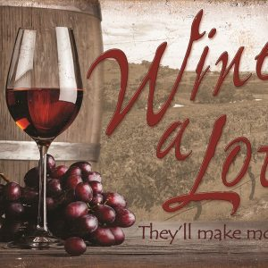 Wine A Lot - They'll Make More