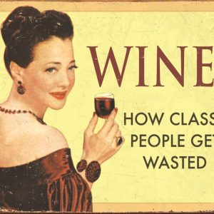 Wine How Classy People Get Wasted