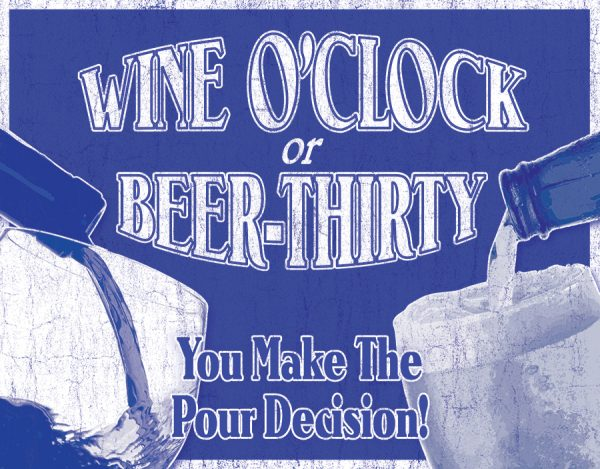 Wine o'clock or Beer-Thirty You Make the Pour Decision