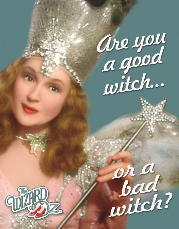 Wizard of Oz - Are You a Good Witch…or a Bad Witch?