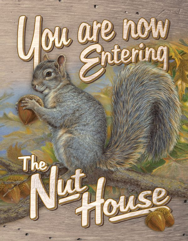 You are Now Entering the Nut House