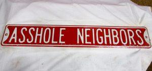 Asshole Neighbors
