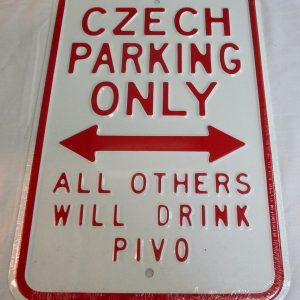 Czech Parking Only All Others Will Drink Pivo