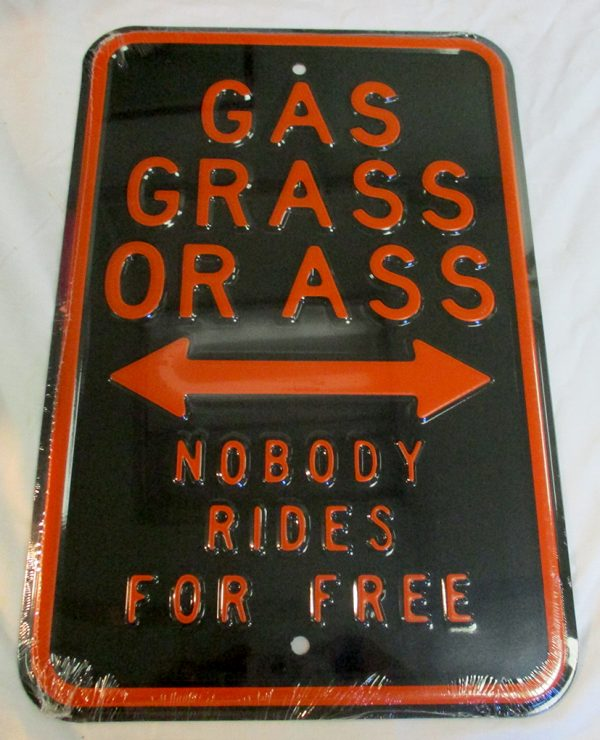 Gas Grass or Ass - Nobody Rides For Free