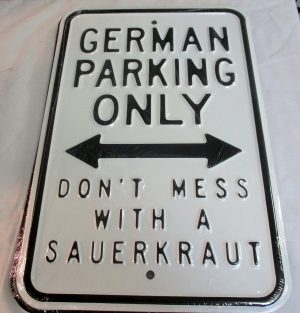 German Parking Only - Don't Mess With a Sauerkraut