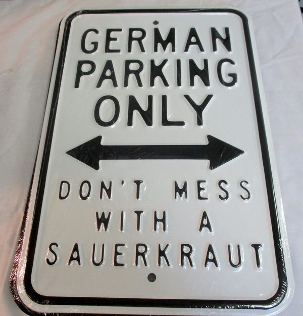 German Parking Only - Don't Mess With a Sauerkraut