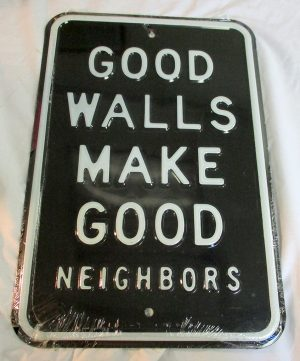 Good Walls Make Good Neighbors