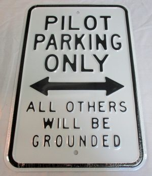 Pilot Parking Only - All Others Will Be Grounded